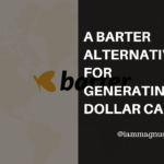 A Barter Alternative for Generating Dollar Cards