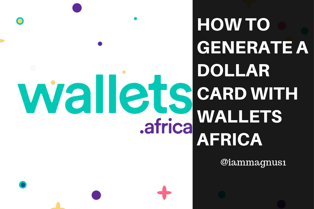 How to Generate a Dollar Card with Wallets Africa