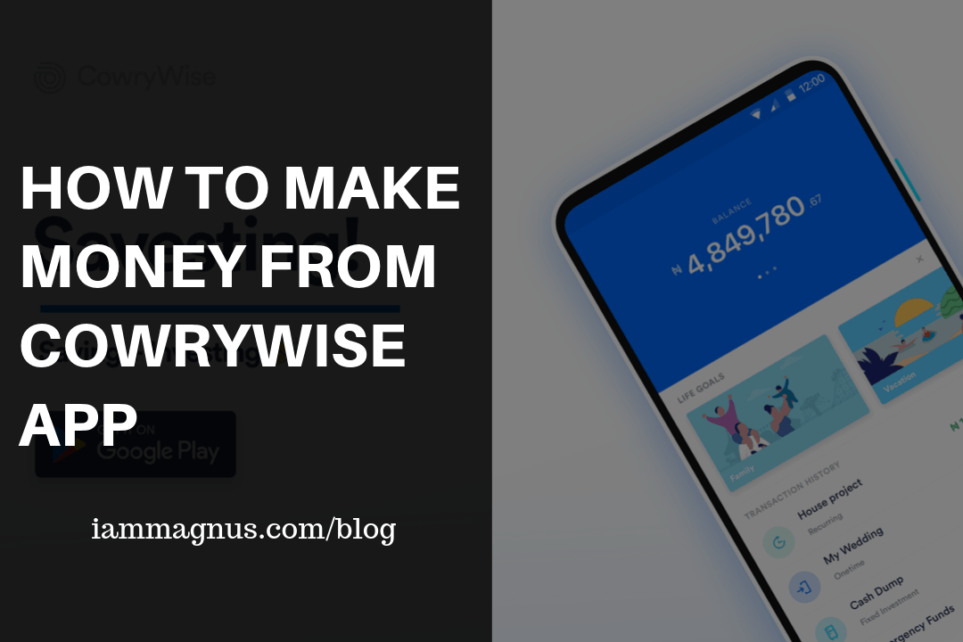 How to Make Money From Cowrywise App