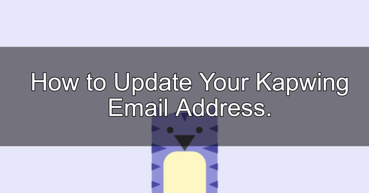 How to Change Your Kapwing Email Address