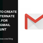 How to Create an Alternate Email For Your Gmail Account