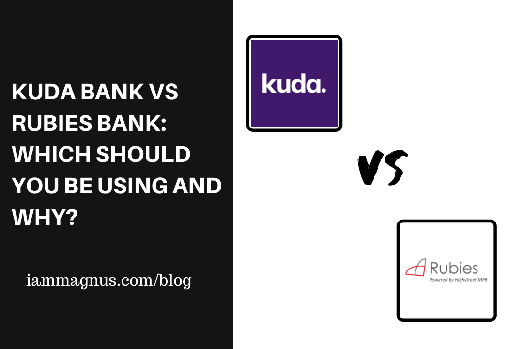 Kuda Bank Vs Rubies Bank: Which Should You be Using and Why?