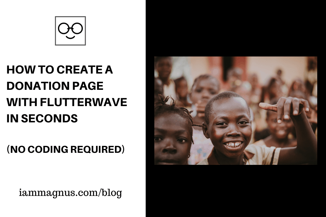 How to Create A Donation Page With Flutterwave in Seconds (No Coding Required)