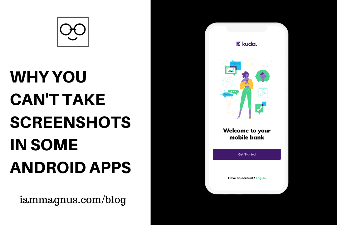 Why You Can't Take Screenshots In Some Android Apps