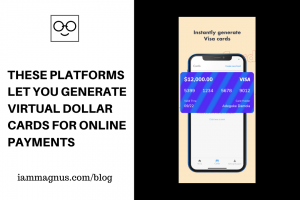 These Platforms Let You Generate Virtual Dollar Cards