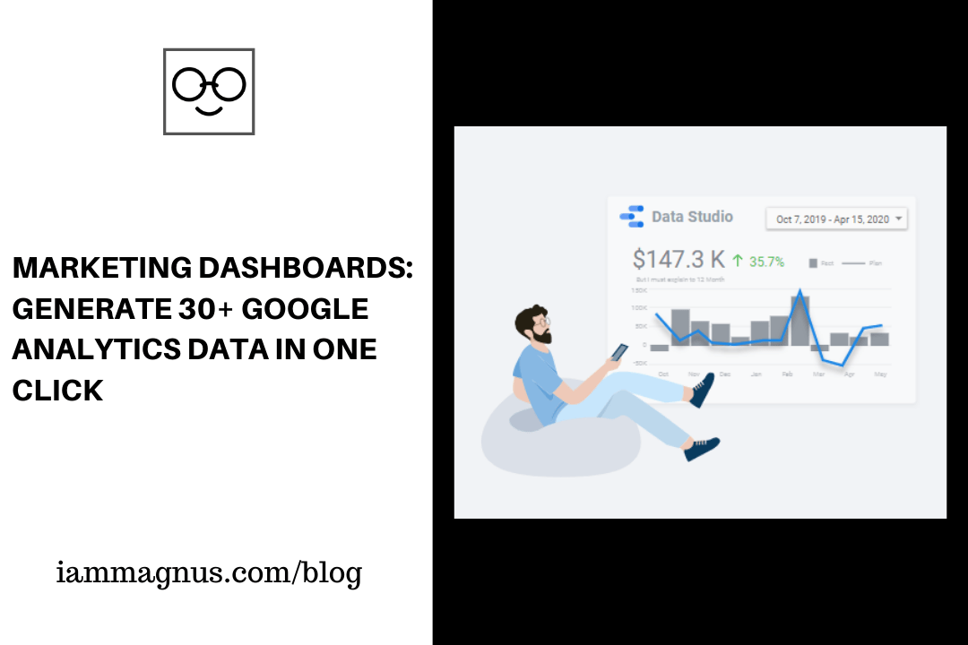 Marketing Dashboards: Generate 30+ Google Analytics Data in One Click