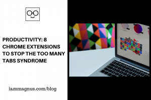 Productivity 8 Chrome Extensions To Stop the Too Many Tabs Syndrome