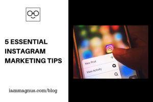5 Essential Instagram Marketing Tips
