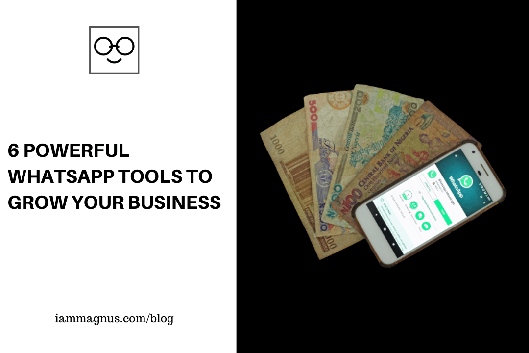 6 Powerful WhatsApp Tools to Grow Your Business