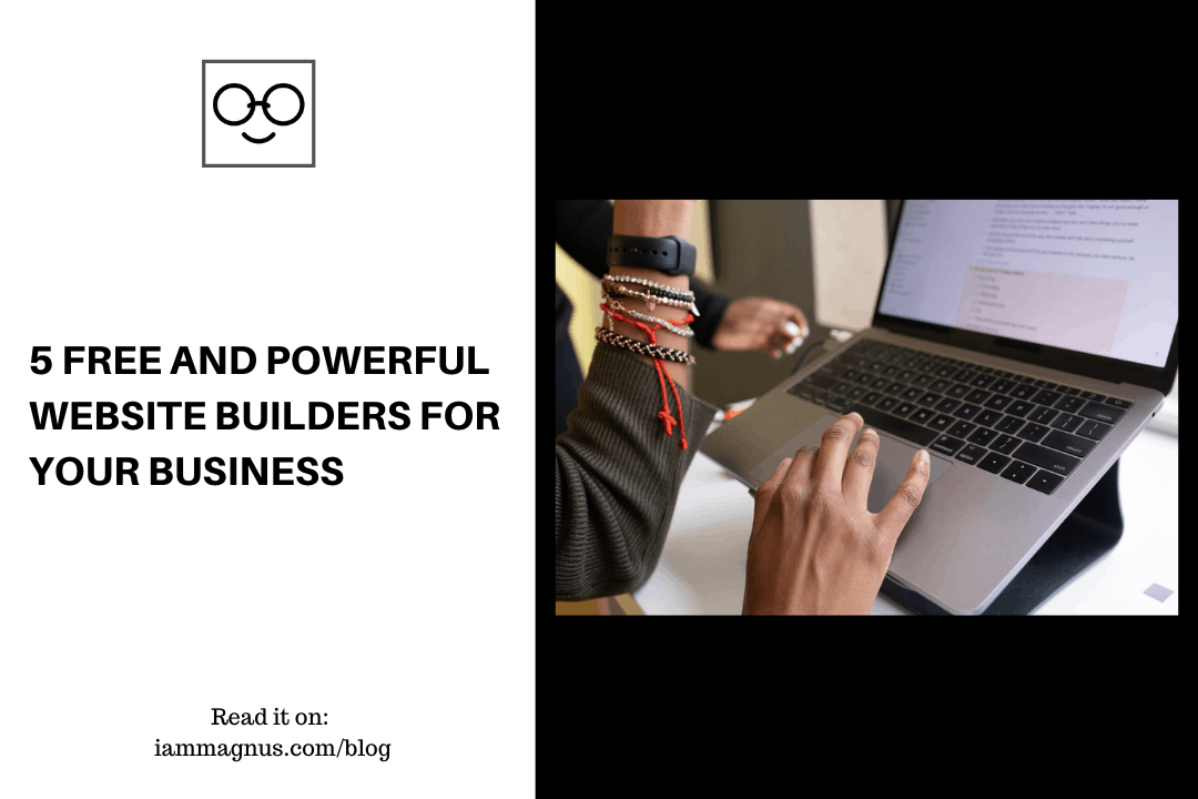 5 Free And Powerful Website Builders For Businesses