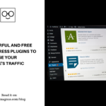 5 Powerful And Free WordPress Plugins to Increase Your Website's Traffic
