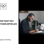 7 Websites That Pay You For Your Articles