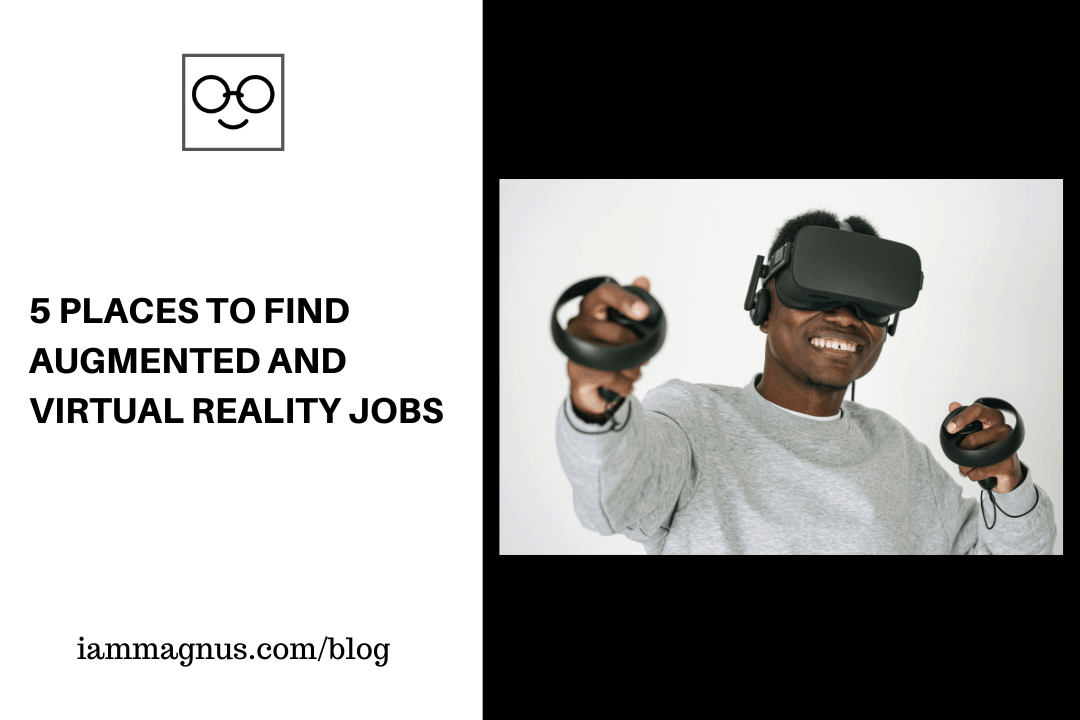 5 Places to Find Augmented and Virtual Reality Jobs