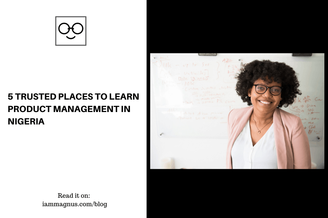 5 Trusted Places to Learn Product Management in Nigeria