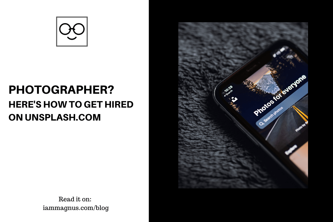 Photographer? Here's How to Get Hired on Unsplash