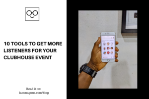 10 Tools to Get More Listeners For Your Clubhouse Event