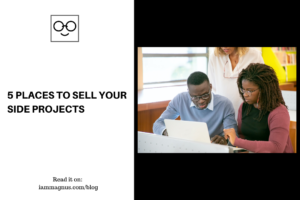 5 Places to Sell Your Side Projects