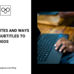 10 Websites and Ways to Add Subtitles to Your Videos