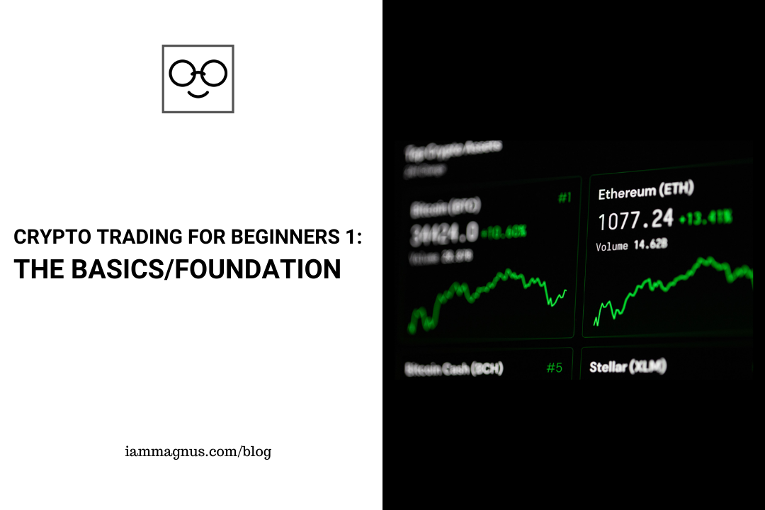 Crypto Trading for Beginners 1 The Basics/Foundation